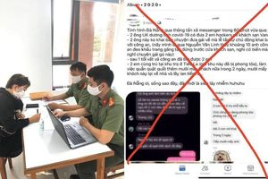Bịa tin nhiều người nhiễm Covid-19 từ 2 khách Anh ở Đà Nẵng, phạt 10 triệu đồng
