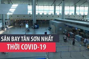 Sân bay Tân Sơn Nhất mùa COVID-19