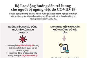 Người bị ngừng việc do COVID-19 được chi trả lương như thế nào?