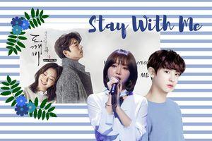 Cán mốc lượt view mới, 'Stay With Me' của Chanyeol (EXO) và Punch giữ vững vị trí bản OST được xem nhiều nhất