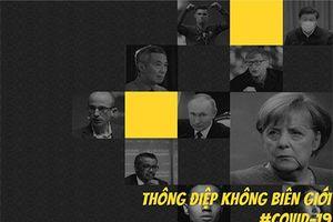 Những thông điệp #Covid-19 dành cho tất cả từ các nhà lãnh đạo, người nổi tiếng thế giới