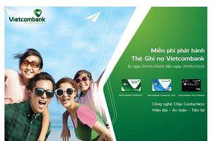 Vietcombank triển khai chương trình miễn phí phát hành thẻ ghi nợ năm 2020