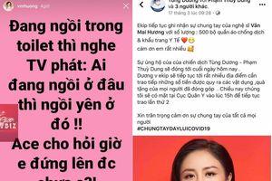 Văn Mai Hương bị chỉ trích kém duyên vì giễu cợt giữa mùa dịch