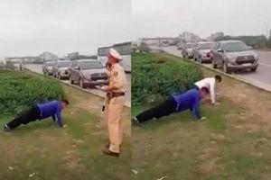 CSGT để người vi phạm chống đẩy: Đà Nẵng biểu dương, sao Bắc Giang lại phạt?