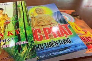 Hệ lụy từ việc tùy tiện cấp phép ấn phẩm tôn giáo - Kỳ 2 : Khi sự xuyên tạc lịch sử tôn giáo được công nhận