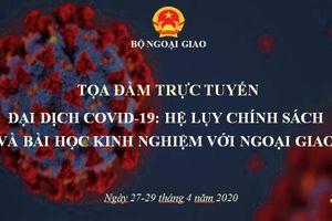 Tọa đàm. Ngoại giao Việt Nam trước những thách thức từ đại dịch Covid-19