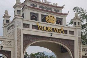 Xử lý nghiêm sai phạm tại dự án nghỉ dưỡng Vườn Vua 1.400 tỷ đồng