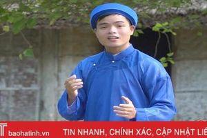 Xúc động MV mừng sinh nhật Bác của Nghệ nhân dân gian trẻ nhất Hà Tĩnh