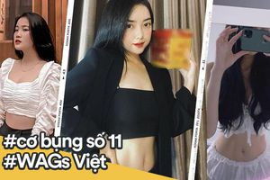 Soi eo thon của dàn WAGs Việt: từ thon thả tới rõ cả 'cơ bụng số 11', cần lắm một bài tập để có được cơ bụng đẹp vậy!