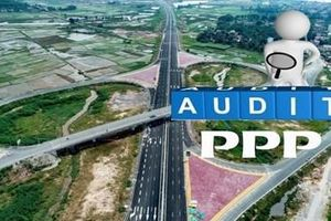 Dự án PPP: Yêu cầu kiểm toán về tính hiệu lực, hiệu quả của công trình