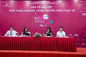 Chương trình truyền hình thực tế hay nhất về phụ nữ Việt Nam mùa 4 chính thức phát sóng