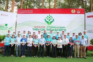 Phát động chương trình 'Agribank - Vì tương lai xanh - Thêm cây, thêm sự sống'