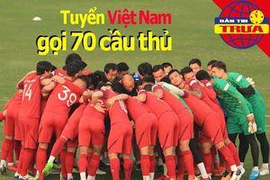 Tuyển Việt Nam triệu tập 70 cầu thủ, Man 'đỏ' treo thưởng lớn