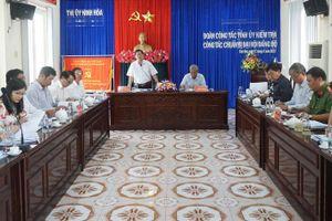 Kiểm tra công tác chuẩn bị Đại hội Đảng bộ thị xã Ninh Hòa lần thứ XIX