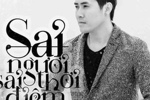 Lời bài hát Sai Người Sai Thời Điểm - Thanh Hưng idol (Lyric+hợp âm)