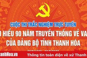 Cuộc thi trắc nghiệm trực tuyến 'Tìm hiểu 90 năm truyền thống vẻ vang của Đảng bộ tỉnh Thanh Hóa': Thí sinh Hồ Ngọc Ánh tiếp tục đoạt giải Nhất ở tuần thứ 11