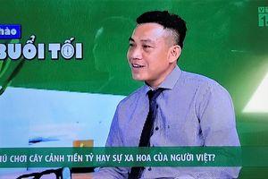 ThS. Vương Xuân Nguyên: 'Phát triển thú chơi cây cảnh lành mạnh, tránh đầu cơ đẩy giá gây nhiễu thị trường'