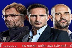 Chelsea của Lampard đang trỗi dậy thách thức Pep và Klopp