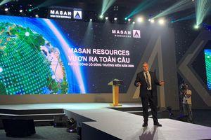 ĐHCĐ Masan Resources (MSR): Đổi tên và công bố chiến lược Vươn ra toàn cầu