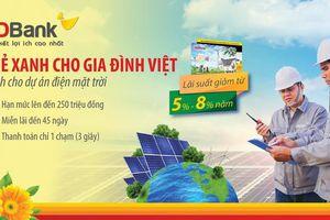 Nhận nhiều ưu đãi với Chương trình Thẻ Xanh cho gia đình Việt