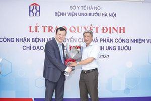 Bệnh viện Ung bướu Hà Nội được Bộ Y tế công nhận là bệnh viện tuyến cuối
