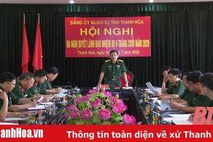 Đảng ủy Quân sự tỉnh: Quyết tâm hoàn thành nhiệm vụ 6 tháng cuối năm