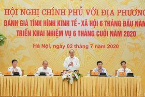 Hội nghị trực tuyến toàn quốc Chính phủ với địa phương đánh giá tình hình kinh tế - xã hội 6 tháng đầu năm, triển khai nhiệm vụ 6 tháng cuối năm 2020