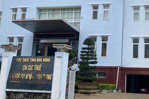 Một cán bộ thuế ở Đắk Nông bị đình chỉ công tác để phục vụ điều tra