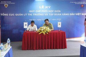 Tổng cục QLTT và Tập đoàn Xăng dầu Việt Nam ký kết Quy chế phối hợp