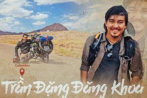 Mãn nhãn bộ ảnh 1111 ngày vòng quanh thế giới bằng xe máy của Trần Đặng Đăng Khoa (P1)