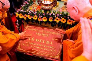 Bình Phước : Long trọng lễ đặt đá xây dựng chùa Tỉnh Hội