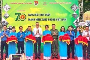 70 năm - Sáng mãi tinh thần Thanh niên xung phong Việt Nam