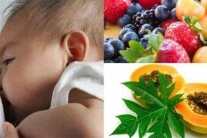 6 loại trái cây 'gọi' sữa về 'ào ạt', con bú thun thút no nê