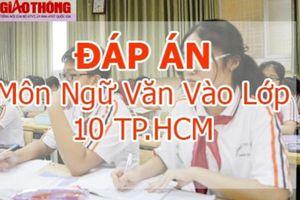 Đáp án đề thi vào lớp 10 môn Ngữ Văn TP.HCM năm 2020