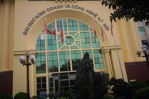 Trường ĐH Kinh doanh và Công nghệ Hà Nội: Hàng loạt sai phạm trong tuyển sinh, đào tạo