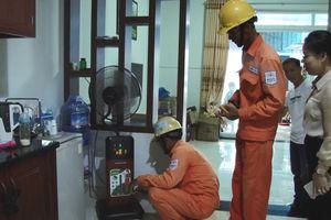 PC Đắk Lắk: Phối hợp cùng khách hàng xác định nguyên nhân tiền điện tăng cao