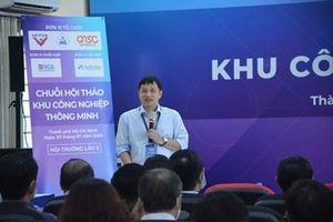TP Hồ Chí Minh tổ chức chuỗi hội thảo khu công nghiệp thông minh