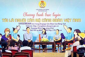 ''Tôi là người cán bộ Công đoàn Việt Nam''