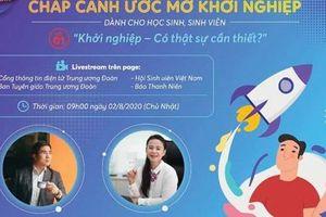 Chương trình 'Chắp cánh ước mơ khởi nghiệp' trực tuyến dành cho học sinh, sinh viên