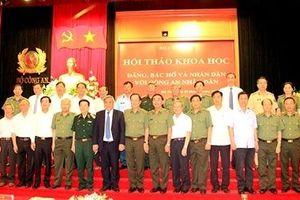 Hội thảo khoa học 'Đảng, Bác Hồ và nhân dân với Công an nhân dân'
