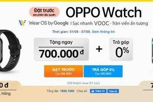Đặt trước siêu phẩm OPPO Watch đầu tiên với 'giá cực tốt', độc quyền tại Thế Giới Di Động