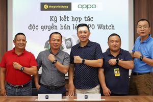 Thế Giới Di Động phân phối độc quyền OPPO Watch