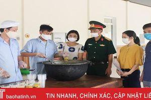 Các khu cách ly tập trung ở Hà Tĩnh đảm bảo an toàn thực phẩm