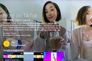 Bất chấp lệnh cấm, TikTok bất ngờ đem ứng dụng lên TV với tên gọi 'More on TikTok'