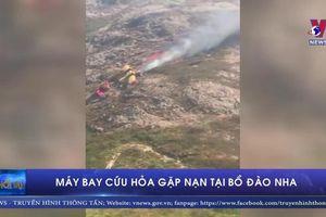Hiện trường máy bay cứu hỏa gặp nạn tại Bồ Đào Nha