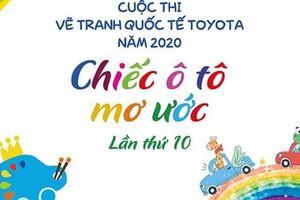 Khởi động cuộc thi vẽ tranh quốc tế Toyota 'Chiếc ô tô mơ ước' năm 2020