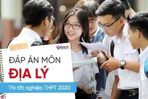 Đáp án chính thức môn Địa lý thi tốt nghiệp THPT 2020