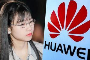 Lý do mỹ nữ thiên tài mới của Huawei nhận thu nhập 'khủng' mỗi năm