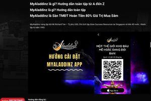 Cảnh báo ứng dụng Myaladdinz có dấu hiệu đa cấp, lừa đảo