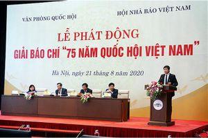 Phát động Giải báo chí ''75 năm Quốc hội Việt Nam''